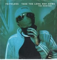 Faithless - Take The Long Way Home (The Remixes)