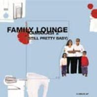 Family Lounge - Kamakasi 2 (Still Pretty Baby)