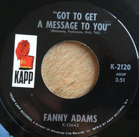 Fanny Adams - Got To Get A Message To You / They're All Losers Honey
