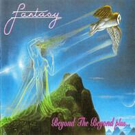 Fantasy - Beyond the Beyond Plus...