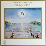 Far East Family Band - Tenkujin