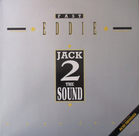 'Fast' Eddie Smith - Jack 2 The Sound