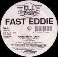 Fast Eddie, 'Fast' Eddie Smith - Watch Me Git Funky / Dance, Rock, Don't Stop