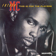 Father MC - This Is for the Players