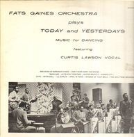 Fats Gaines And His Band - Fats Gaines Orchestra Plays Today And Yesterdays Music For Dancing