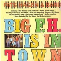 Fats Hagen & Band - Big F. H. Is In Town
