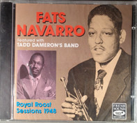 Fats Navarro Featured With Tadd Dameron And His Band - Royal Roost Sessions 1948