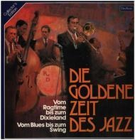 Fats Waller / Louis Armstrong / Duke Ellington a.o. - Die Goldene Zeit Des Jazz