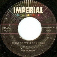 Fats Domino - I Want To Walk You Home / I'm Gonna Be A Wheel Some Day