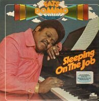 Fats Domino - Sleeping On The Job