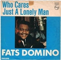 Fats Domino - Who Cares / Just A Lonely Man