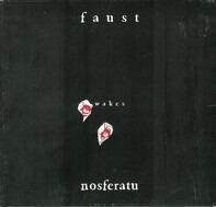 Faust - Faust Wakes Nosferatu