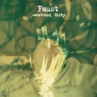 Faust - Something Dirty