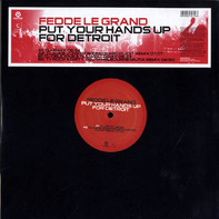Fedde Le Grand - Put Your Hands Up For Detroit (Remixes)