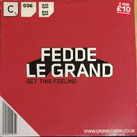 Fedde Le Grand - GET THIS FEELING