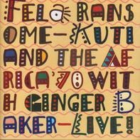 Fela Ransome-Kuti And Africa 70 With Ginger Baker - Live!