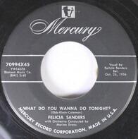 Felicia Sanders - What Do You Wanna Do Tonight? / Break It To Me Gently