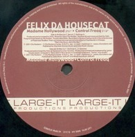 Felix Da Housecat - Madame Hollywood / Control Freaq