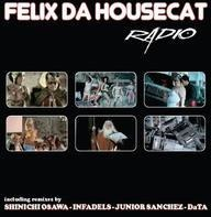 Felix Da Housecat - Radio