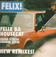 Felix Da Housecat - Silver Screen Shower Scene (New Remixes!)