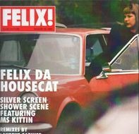 Felix Da Housecat - Silver Screen Shower Scene