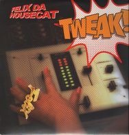 FELIX DA HOUSECAT - TWEAK