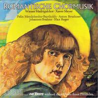 Felix Mendelssohn-Bartholdy , Anton Bruckner , Johannes Brahms , Max Reger , Der Wiener Madrigalcho - Romantische Chormusik