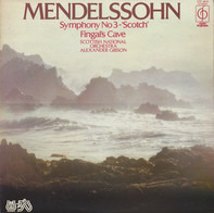 Mendelssohn - Symphony No 3 - 'Scotch' / Fingal's Cave