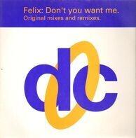 Felix - Don't You Want Me (Original Mixes & Remixes)