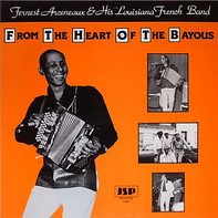 Fernest Arceneaux & His Louisiana French Band - From The Heart Of The Bayous