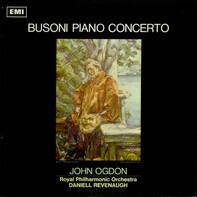 Ferruccio Busoni , John Ogdon , The Royal Philharmonic Orchestra , Daniell Revenaugh - Piano Concerto