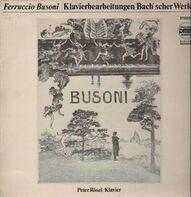 Ferruccio Busoni - Klavierbearbeitungen Bach'scher Werke