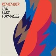 FIERY FURNACES,THE - Remember