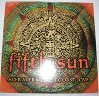 Fifth Sun - Aver Aver / West Coast Love