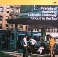 Fire Island featuring Loleatta Holloway - Shout To The Top