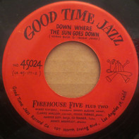 Firehouse Five Plus Two - Down Where The Sun Goes Down / St. Louis Blues