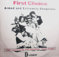 First Choice - Armed and Extremely Dangerous