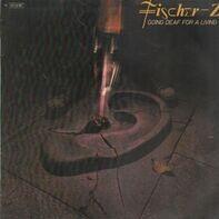 Fischer-Z - Going Deaf for a Living