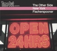 Fischerspooner - Time Out Presents The Other Side: New York