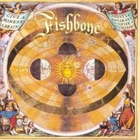 Fishbone - Give a Monkey a...