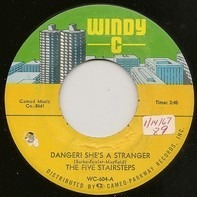 Five Stairsteps - Danger! She's A Stranger / Behind Curtains