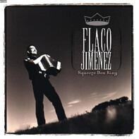 Flaco Jimenez - Squeeze Box King