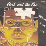 Flash & The Pan - Where Were You