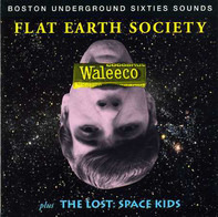 Flat Earth Society Plus The Lost - Waleeco / Space Kids
