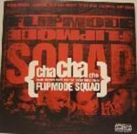 Flipmode Squad - cha cha cha