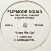 Flipmode Squad Feat. Rah Digga , Rampage & Busta Rhymes - Here We Go