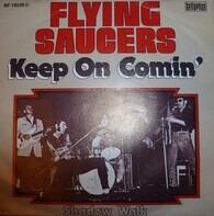 Flying Saucers - Keep On Comin' / Shadow Walk