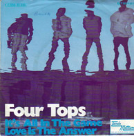 Four Tops - It's All In The Game / Love Is The Answer