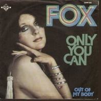 Fox - Only You Can / Out Of My Body