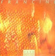 Francine - Hard Enough